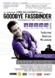 GOODBYE FASSBINDER ! avec Jann Halexander